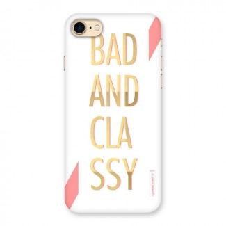 Bad And Classy Back Case for iPhone 7