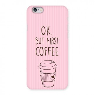 But First Coffee (Pink) Back Case for iPhone 6 6S