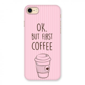 But First Coffee (Pink) Back Case for iPhone 7