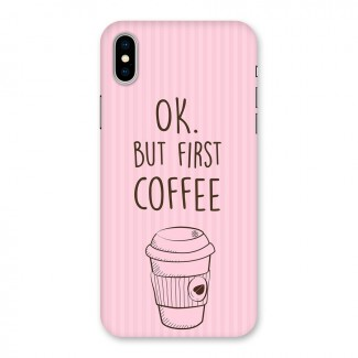 But First Coffee (Pink) Back Case for iPhone X