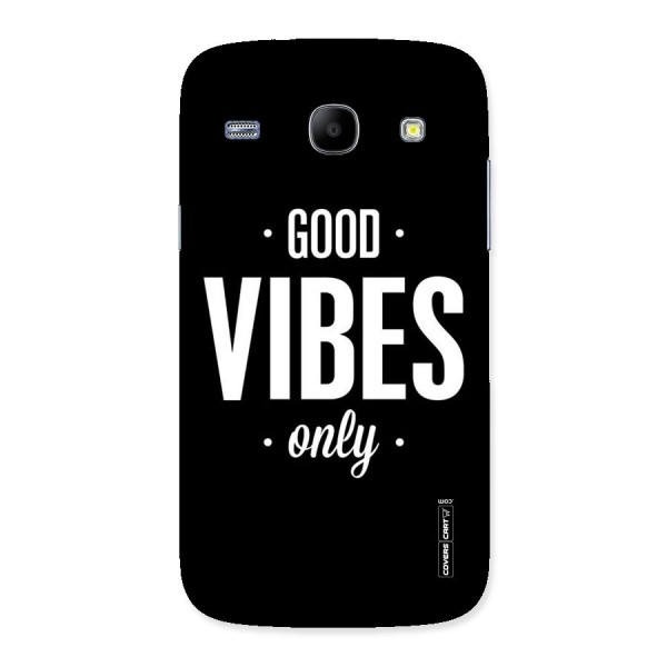 Just Vibes Back Case for Galaxy Core