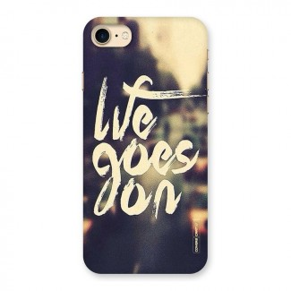 Life Goes On Back Case for iPhone 7