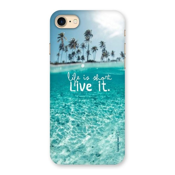 Life Is Short Back Case for iPhone 7