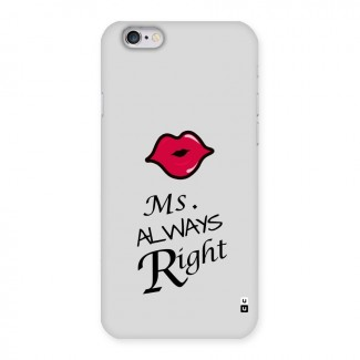 Ms. Always Right. Back Case for iPhone 6 6S
