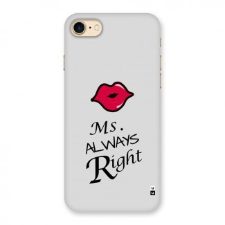Ms. Always Right. Back Case for iPhone 7
