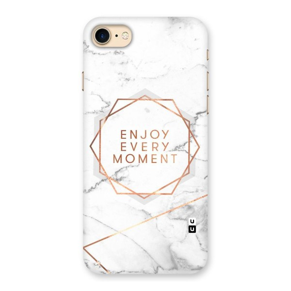 Enjoy Every Moment Back Case for iPhone 7
