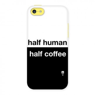 Half Human Half Coffee Back Case for iPhone 5C