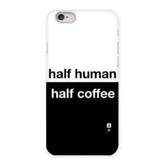 Half Human Half Coffee Back Case for iPhone 6 6S