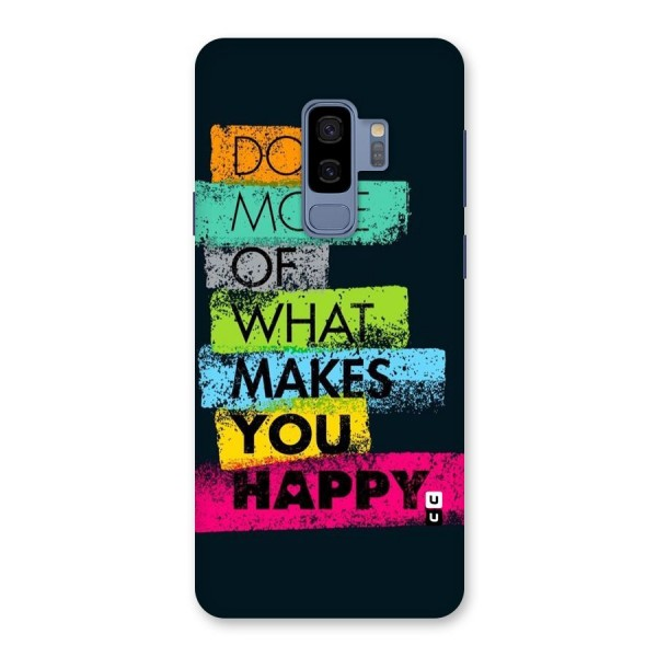 Makes You Happy Back Case for Galaxy S9 Plus