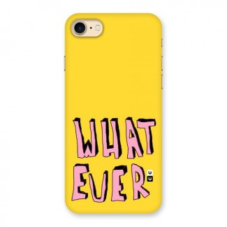 Whatever Yellow Back Case for iPhone 7
